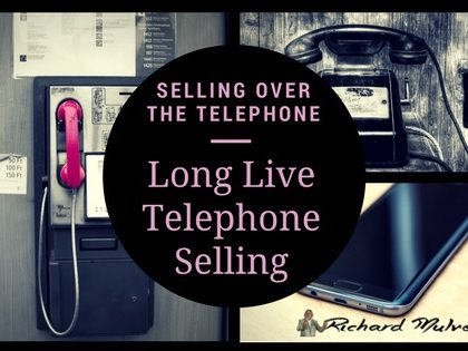 Telephone Selling is Dead – Long Live Telephone Selling