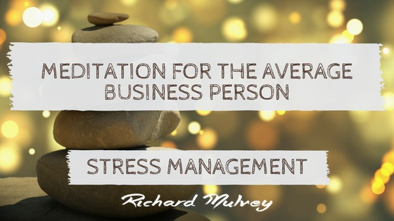 Meditation for the business person